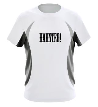 Haunted!