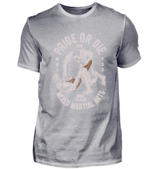 Pride or Die - mixed martial arts