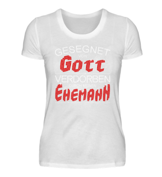 GESEGNET - GOTT - EHEMANN