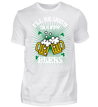 St. Patrick's Day T-Shirt I'll be Irish