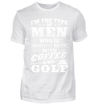 Golf Golfing Shirt I'm The Type Of