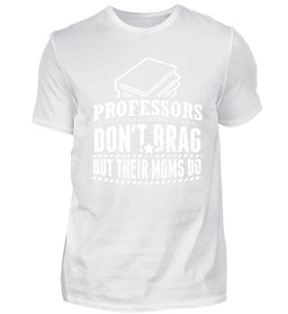 Funny Professor Shirt Don't Brag