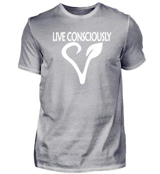 VEGAN Lebe bewusst live consciously