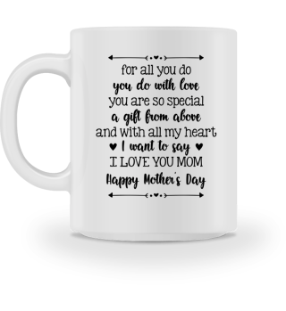 For all you do I love you mom - Gift