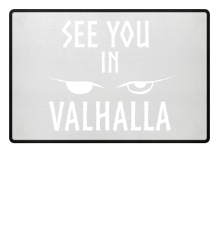 See you in Valhalla Wikinger Fußmatte