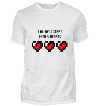 I always start with 3 Hearts Gaming Tee