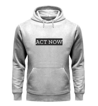 Act Now! FFF Organic Hoodie