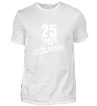25 years of being awesome! Gift.