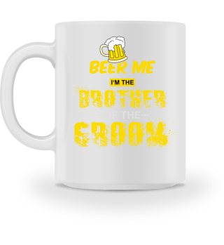 Beer Me, I'm The Brother of the Groom