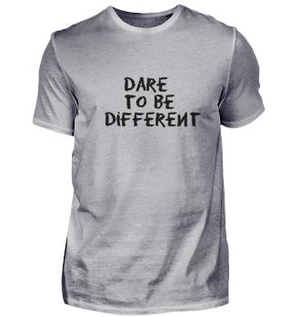 Schriftzug dare to be different
