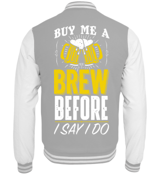 Buy me a Brew Before I say I do