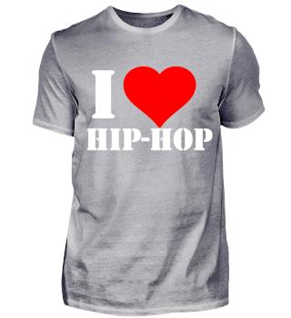 I-Love-Hip-Hop! Hip Hop! Geschenk!