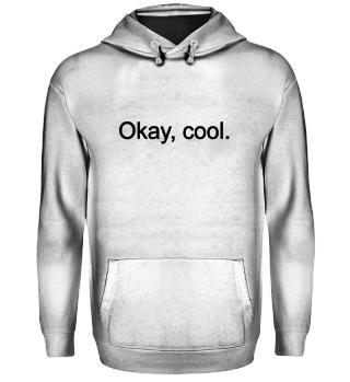 Okay cool - Hoodie