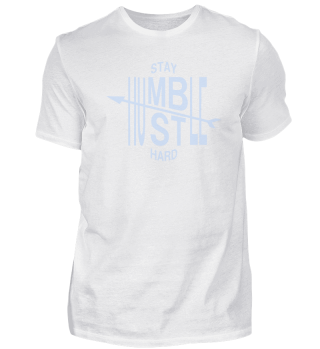 Stay Humble Hustle Hard - Positive Quote