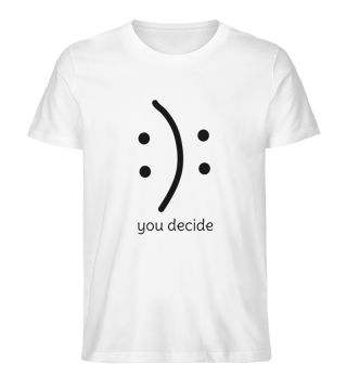 You decide on your mood