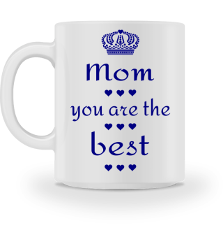 Mom you are the best Mother's Day