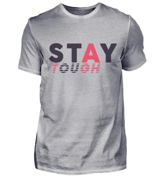 Stay Tough - Cool Shirt
