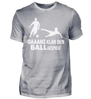 Gaaanz klar den Ball gespielt!