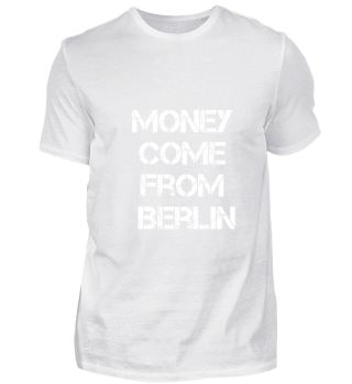 Money Come From Berlin Theme Shirt