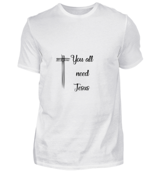 Y'all Need Jesus - Christian T-Shirt