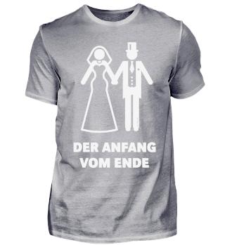 Der Anfang Vom Ende! (JGA / Polterabend / Hochzeit / Brautpaar) White