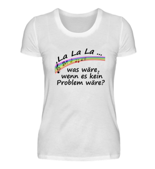 LaLaLa - kein Problem