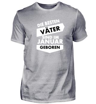 Das Shirt für Januar Väter , Vatertag