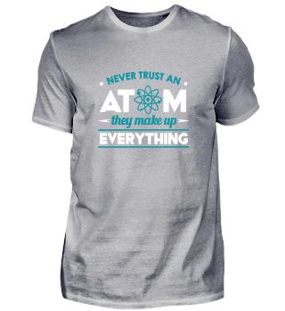 Vertraue niemals einem Atom !