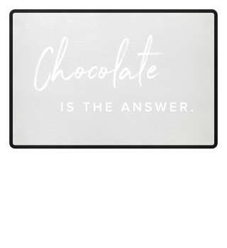 Chocolate is the answer - Fussmatte