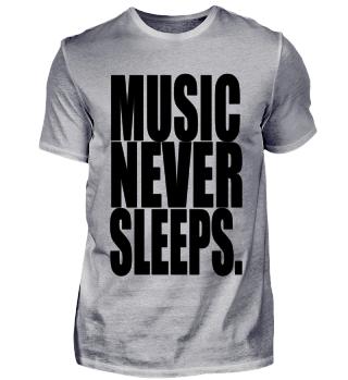 MUSIC NEVER SLEEPS Shirt