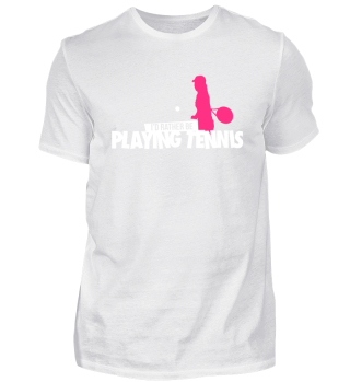 I'd rather be playing tennis women