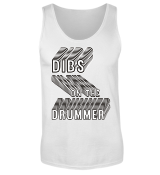 Dibs on the Drummer Tank Top