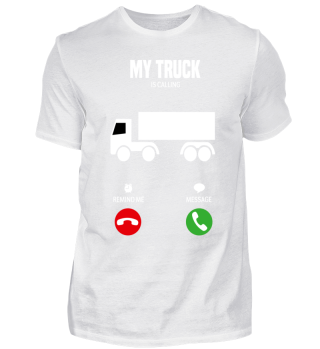 My truck is calling! gift