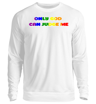 LGBT SHIRTS ONLY GOD CAN JUDGE ME