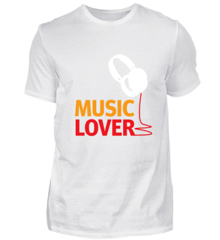 I'm A Music Lover - Great Gift