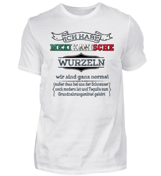 Ich habe mexikanische Wurzeln - Mexico Shirt