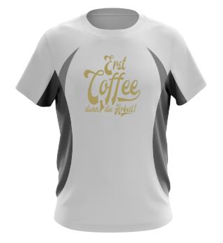 ★ Erst Coffee, dann die Arbeit ★ #1