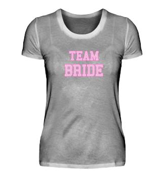Team Bride Braut