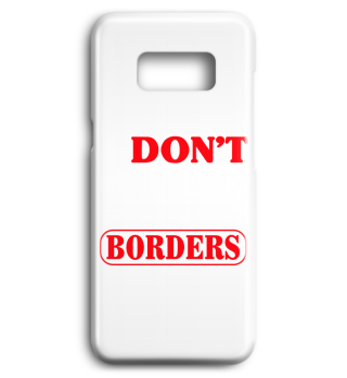 I Dont Believe In Borders Handyschale