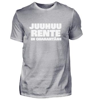 Juuhuu RENTE in QUARANTÄNE