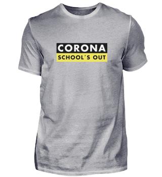 Corona Shool´s out