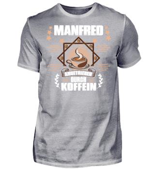 Manfred angetrieben durch Koffein