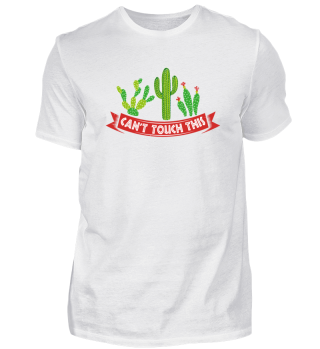 can't touch this cactus shirt