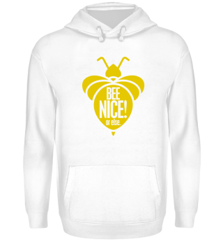 Bee nice! Or else. - Gift