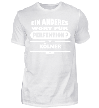 Kölner Wort für perfektion