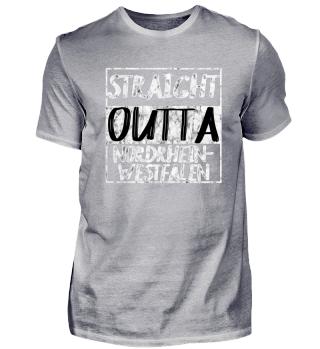 Straight Outta Nordrhein-Westfalen Shirt