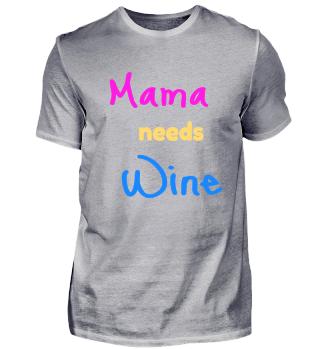 Mama needs Wine Mama braucht Wein