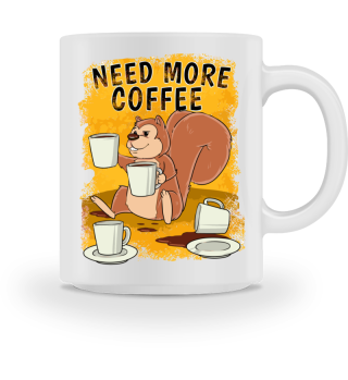 Need More Coffee - Funny Coffee Mug
