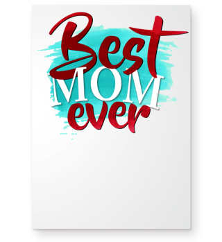 Best Mom Ever - Mother´s Day Gift