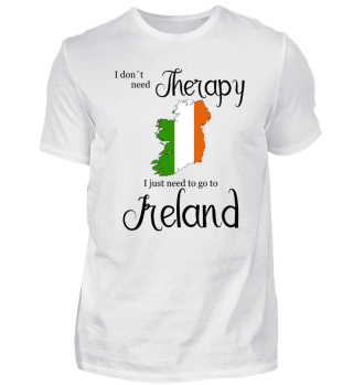 I Don't Need Therapy Ireland Geschenk